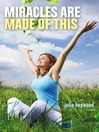 Miracles Are Made of This (eBook)