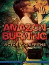 Amazon Burning (eBook)