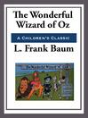 The Wonderful Wizard of Oz (eBook): Oz Series, Book 1