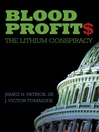 Blood Profit$ (eBook): The Lithium Conspiracy