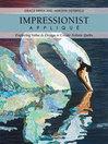 Impressionist Applique (eBook): Exploring Value & Design to Create Artistic Quilts