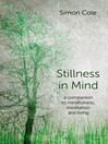 Stillness in Mind (eBook): A Companion to Mindfulness, Meditation and Living
