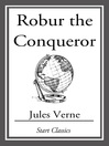 Robur the Conqueror (eBook): Voyages Extraordinaires Series, Book 29