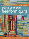 Create Your Own Free-Form Quilts (eBook): A Stress-Free Journey to Original Design