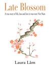 Late Blossom (eBook): A true story of life, loss and love in war-torn Viet Nam