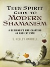 Teen Spirit Guide to Modern Shamanism