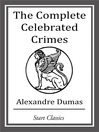 The Complete Celebrated Crimes (eBook)