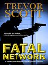 Fatal Network (eBook): Jake Adams International Thriller Series, Book 1
