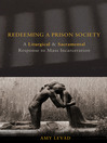 Redeeming a Prison Society (eBook): A Liturgical and Sacramental Response to Mass Incarceration