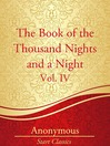 The Book of the Thousand Nights and a Night, Vol. IV (eBook)