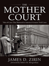 The Mother Court (eBook): Tales of Cases that Mattered in America's Greatest Trial Court