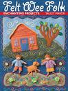 Felt Wee Folk (eBook): Enchanting Projects