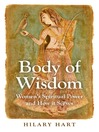 Body of Wisdom (eBook): Women's Spiritual Power and How it Serves