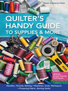 Quilter's Handy Guide to Supplies & More (eBook): *Needles, Threads, Batting *Machines, Tools, Workspace *Preparing Fabric, Storing Quilts *Bonus: Simple Piecing Techniques