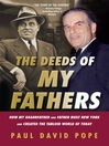 The Deeds of My Fathers (eBook): How My Grandfather and Father Built New York and Created the Tabloid World of Today