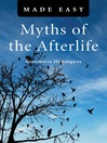 Myths of the Afterlife Made Easy (eBook)
