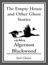 The Empty House and Other Ghost Stories (eBook)