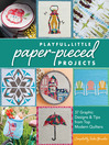 Playful Little Paper-Pieced Projects (eBook): 37 Graphic Designs & Tips from Top Modern Quilters