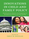 Innovations in Child and Family Policy (eBook): Multidisciplinary Research and Perspectives on Strengthening Children and Their Families