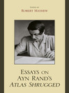Essays on Ayn Rand's Atlas Shrugged (eBook)
