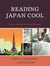 Reading Japan Cool (eBook): Patterns of Manga Literacy and Discourse