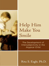 Help Him Make You Smile (eBook): The Development of Intersubjectivity in the Atypical Child