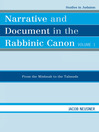 Narrative and Document in the Rabbinic Canon, Volume I (eBook): From the Mishnah to the Talmuds