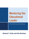 Mentoring the Educational Leader (eBook): A Practical Framework for Success