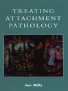 Treating Attachment Pathology (eBook)