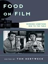 Food on Film (eBook): Bringing Something New to the Table