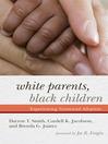 White Parents, Black Children (eBook): Experiencing Transracial Adoption