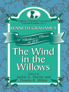 Kenneth Grahame's The Wind in the Willows (eBook): A Children's Classic at 100
