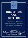 Brothers and Sisters (eBook): Developmental, Dynamic, and Technical Aspects of the Sibling Relationship
