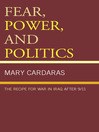 Fear, Power, and Politics (eBook): The Recipe for War in Iraq after 9/11