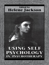 Using Self Psychology in Psychotherapy (eBook)