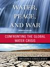 Water, Peace, and War (eBook): Confronting the Global Water Crisis