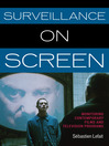 Surveillance on Screen (eBook): Monitoring Contemporary Films and Television Programs