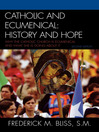Catholic and Ecumenical (eBook): History and Hope