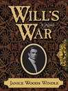 Will's War (eBook): A Novel