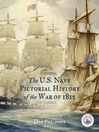 The U. S. Navy Pictorial History of the War of 1812 (eBook)