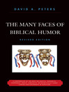 The Many Faces of Biblical Humor (eBook): A Compendium of the Most Delightful, Romantic, Humorous, Ironic, Sarcastic, or Pathetically Funny Stories and Statements in Scripture