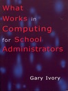 What Works in Computing for School Administrators (eBook)