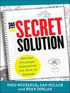 The Secret Solution (eBook): How One Principal Discovered the Path to Success