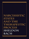 Narcissistic States and the Therapeutic Process (eBook)
