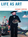 Life as Art (eBook): Aesthetics and the Creation of Self