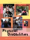Physical Disabilities (eBook): The Ultimate Teen Guide