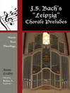 """J. S. Bach's """"Leipzig"""" Chorale Preludes (eBook): Music, Text, Theology"""
