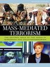 Mass-Mediated Terrorism (eBook): The Central Role of the Media in Terrorism and Counterterrorism