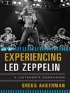 Experiencing Led Zeppelin (eBook)