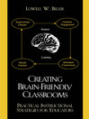 Creating Brain-Friendly Classrooms (eBook): Practical Instructional Strategies for Education